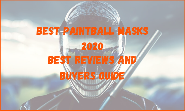 Top 10 Best Paintball Masks 2021 - Honest Reviews and Buyers Guide